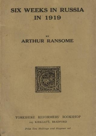 Arthur Ransome. Six weeks in Russia 1919